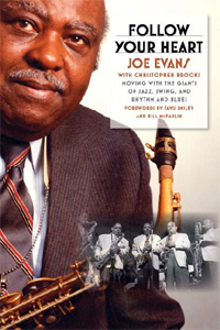 """Follow Your Heart: Moving With the Giants of Jazz, Swing and Rhythm and Blues,"" was published in March 2008 by University of Illinois Press."